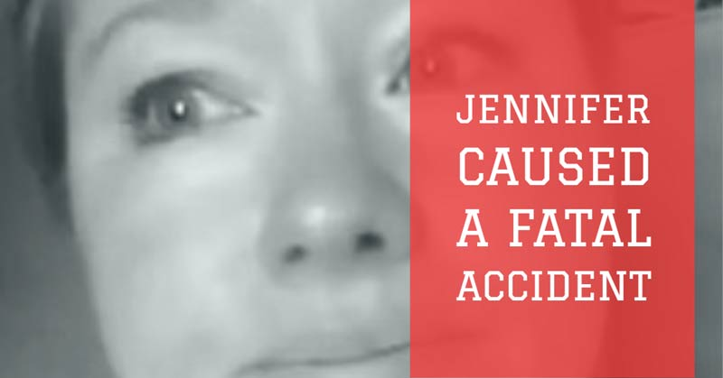 Jennifer caused a fatal accident