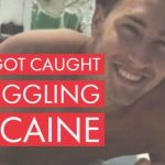 Luke got caught smuggling cocaine