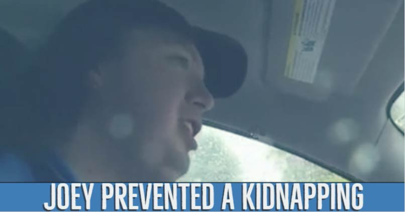 Joey prevented a kidnapping