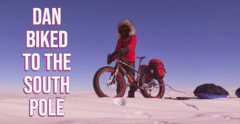 Dan biked to the South Pole
