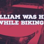 William was hit while biking