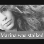 Marina was stalked