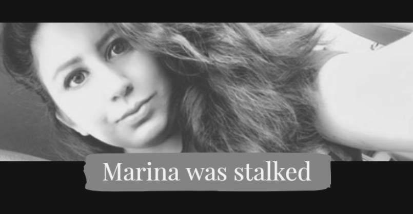 Marina was stalked