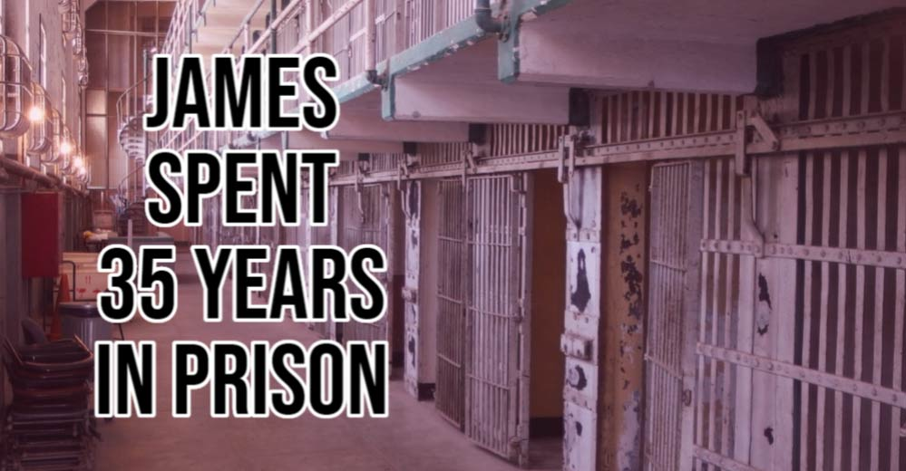 James spent 35 years in prison