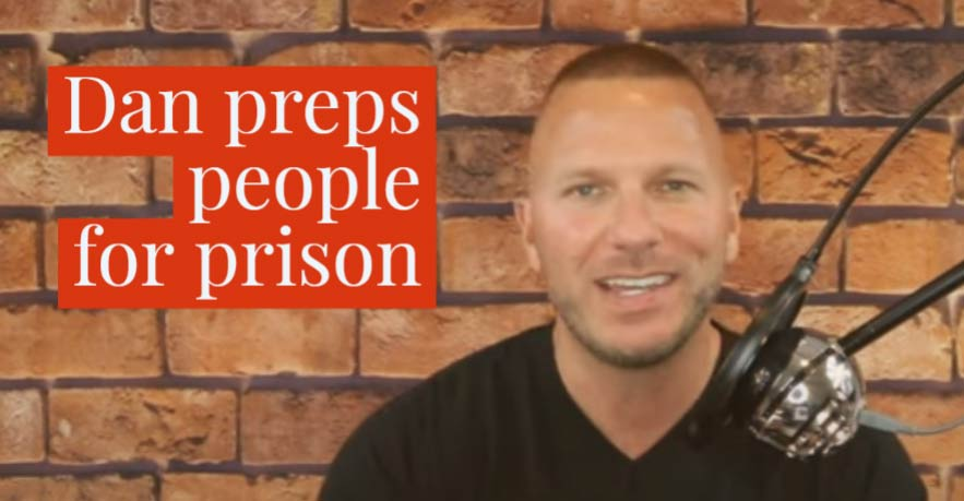 Dan preps people for prison