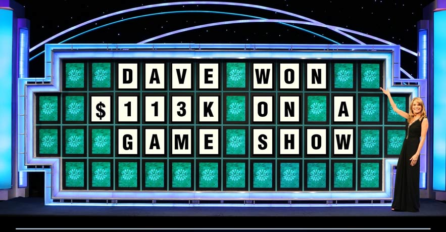 Dave won $113k on a game show