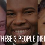These 3 people died