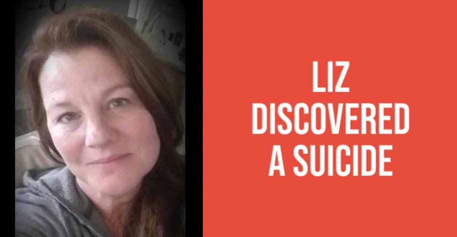 Liz discovered a suicide