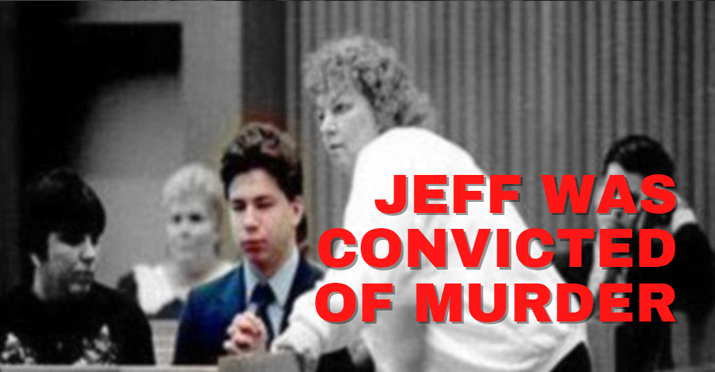 Jeff was convicted of murder