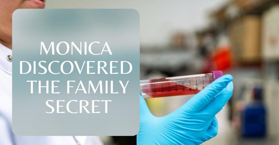 Monica discovered the family secret