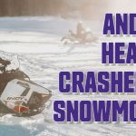 Andrew head-on crashed his snowmobile